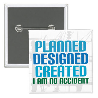 Creation button: Planned Designed Created 2 Inch Square Button