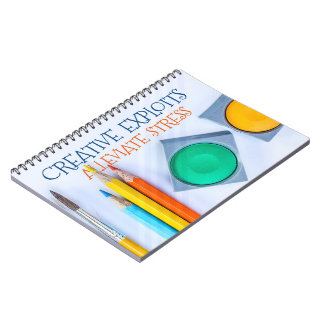 Creative Exploits Alleviate Stress Spiral Notebook