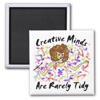 Creative Minds Are Rarely Tidy Square Magnet