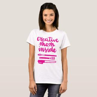 Creative Mom Inside T-Shirt