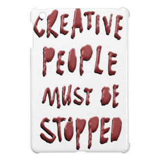 CREATIVE PEOPLE MUST BE STOPPED CASE FOR THE iPad MINI