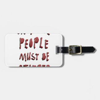 CREATIVE PEOPLE MUST BE STOPPED LUGGAGE TAG