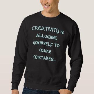 CREATIVITY is allowing yourself to make mistake... Sweatshirt