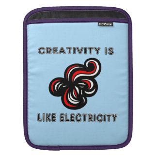 """Creativity is Like Electricity"" Ipad Soft Case Sleeves For iPads"