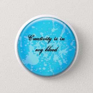 Creativity, it thrives 2 inch round button