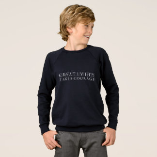 Creativity takes Courage Sweatshirt