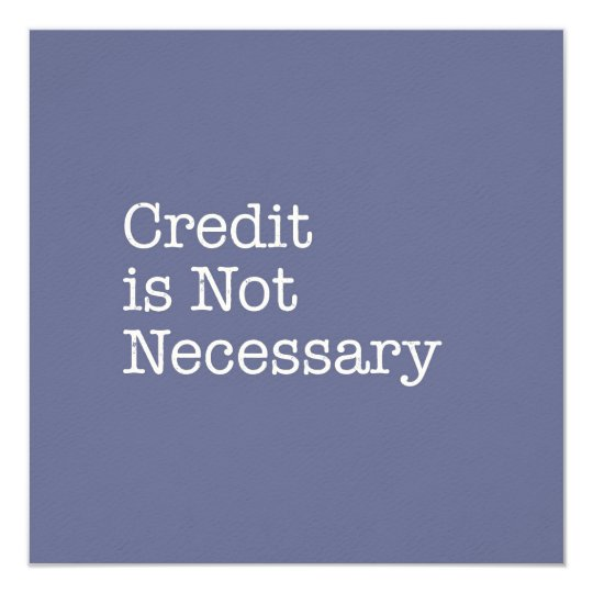 Credit is Not Necessary Note Card