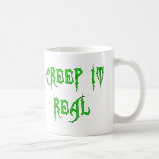 Creep it Real Coffee Mug