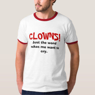 CREEPY FREAKIN CLOWNS T-Shirt