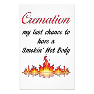 Cremation My last chance to have a Smokin Hot Body Stationery