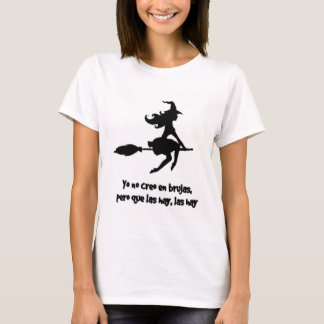 CREO EN WOOLS BRUJAS not I DO NOT BELIEVE WITCHES T-Shirt