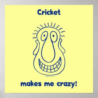 Cricket Drives Me Crazy Poster