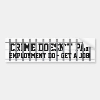 Crime Doesn't Pay Bumper Sticker