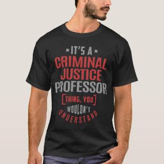 Criminal Justice Professor T-Shirt