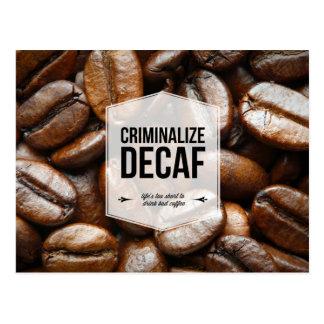 Criminalize Decaf Office Humor Postcard