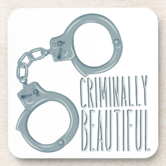 Criminally Beautiful Beverage Coaster