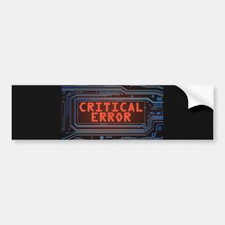 Critical error concept. bumper sticker