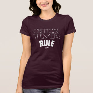 Critical Thinkers Rule T-Shirt