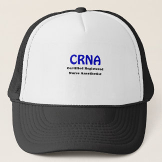 CRNA Certified Registered Nurse Anesthetist Trucker Hat