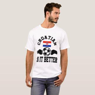 croatian soccer do it better T-Shirt