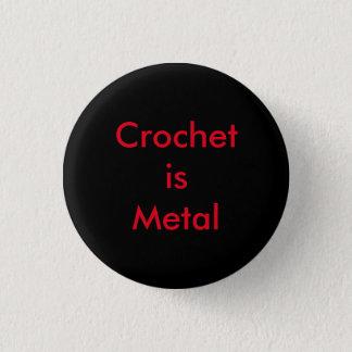 Crochet is Metal 1 Inch Round Button