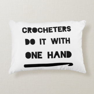 Crocheters do it with one hand pillow