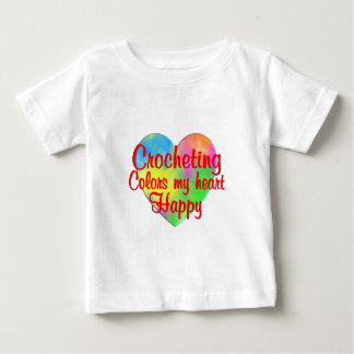 Crocheting Colors My Heart Happy Baby T-Shirt