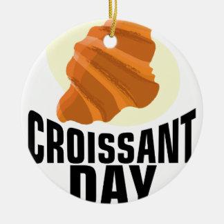 Croissant Day - Appreciation Day Ceramic Ornament