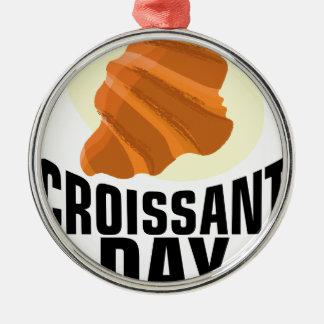 Croissant Day - Appreciation Day Metal Ornament