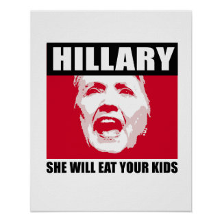 CROOKED HILLIARY - She will eat your kids - - Anti Poster