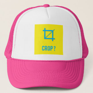 CROP? TRUCKER HAT