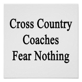 Cross Country Coaches Fear Nothing Poster
