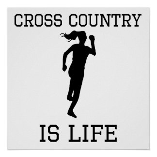Cross Country Is Life Poster