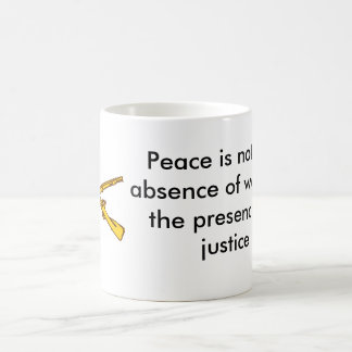 crossed rifles, Peace is not the absence of war... Coffee Mug