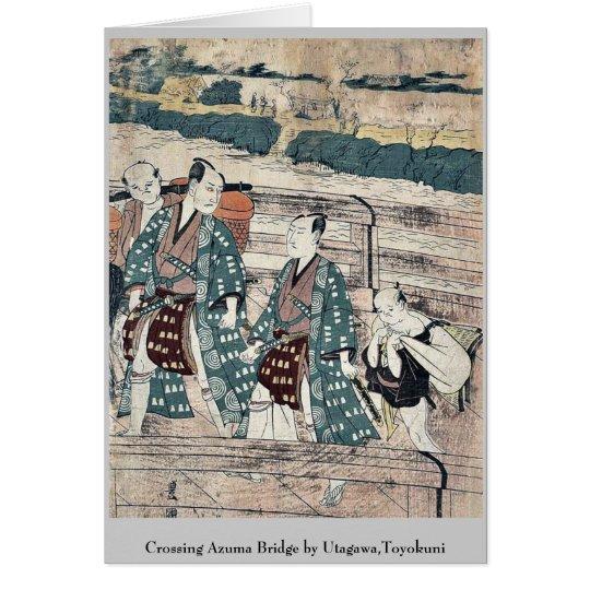 Crossing Azuma Bridge by Utagawa,Toyokuni Card