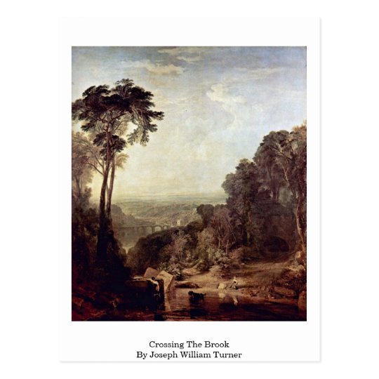 Crossing The Brook By Joseph William Turner Postcard