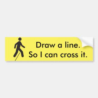 Crossing The Line- Bumper Sticker