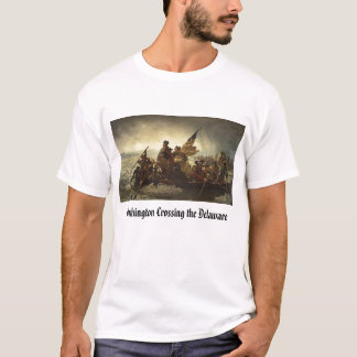 crossing, Washington Crossing the Delaware T-Shirt