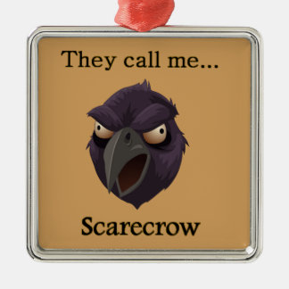 Crow They call me...Scarecrow Metal Ornament