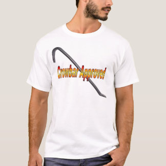 Crowbar Approved T-Shirt