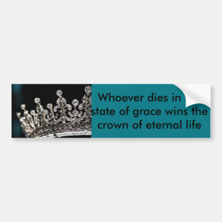 Crown of Life Bumper Sticker