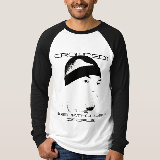 CROWNED1 BREAKTHROUGH DISCIPLE LONG SLEEVE T-SHIRT