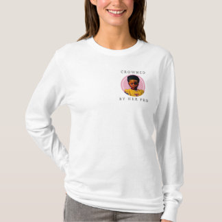 CROWNED BY HER FRO T-Shirt