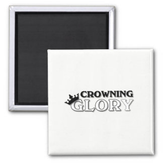 Crowning Glory Magnet