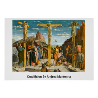Crucifixion By Andrea Mantegna Poster