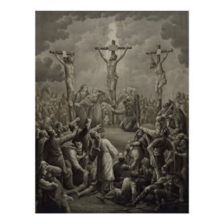 Crucifixion of Christ die Kreuzigung Jesu Christi Poster