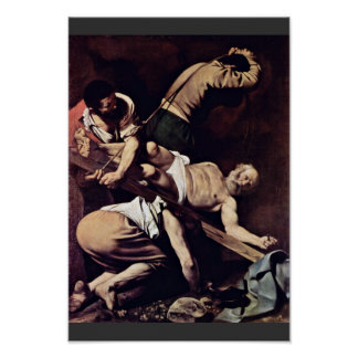 Crucifixion Of St. Peter By Michelangelo Merisi Da Poster