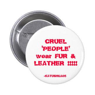 CRUEL 'PEOPLE' wear FUR & LEATHER !!!!!, -KATUS... 2 Inch Round Button