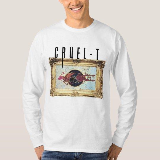 cruel-t long sleeved T-Shirt