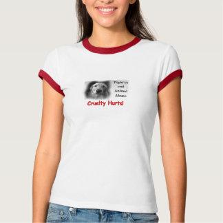 Cruelty Hurts! T-Shirt
